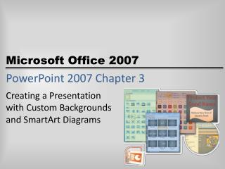 PowerPoint 2007 Chapter 3