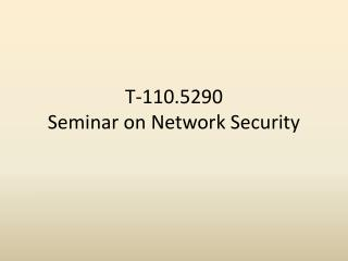 T-110.5290 Seminar on Network Security