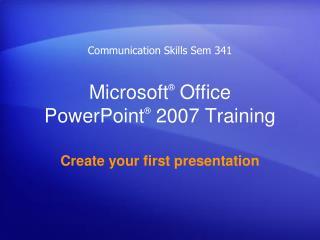 Microsoft �  Office  PowerPoint � 2007 Training