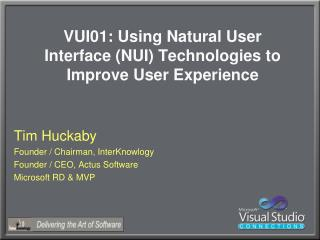 VUI01: Using Natural User Interface (NUI) Technologies to Improve User Experience