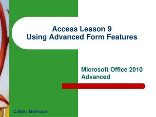 Access Lesson 9 Using  Advanced Form  Features