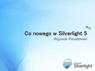 Co nowego w Silverlight 5