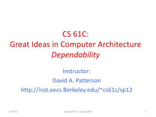 CS 61C:  Great Ideas in Computer Architecture  Dependability