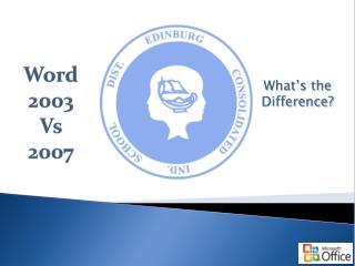 Word 2003  Vs  2007