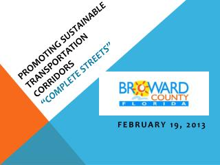 "PROMOTING  SUSTAINABLE TRANSPORTATION  CORRIDORS "" COMPLETE STREETS"""