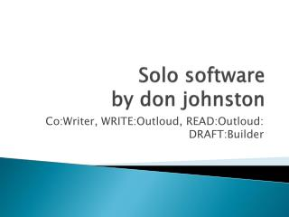 Solo software  by don johnston