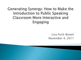 Generating Synergy: How to Make the Introduction to Public Speaking Classroom More Interactive and Engaging