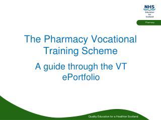 The Pharmacy Vocational Training Scheme