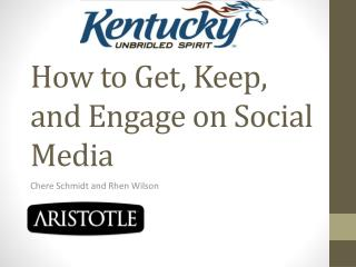 How to Get, Keep, and Engage on Social Media