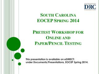 South Carolina  EOCEP Spring 2014 Pretest Workshop for Online  and  Paper/Pencil Testing