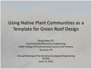 Using  Native Plant  Communities as a Template for Green Roof Design