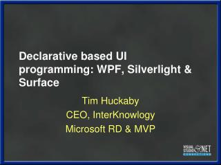 Declarative based UI programming: WPF, Silverlight & Surface