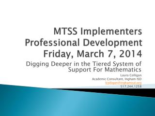 MTSS Implementers Professional Development Friday, March 7, 2014