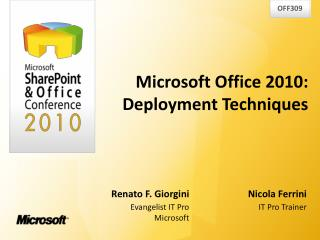 Microsoft Office 2010:   Deployment Techniques