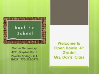 Welcome to Open House  4 th  Grade! Mrs. Davis' Class