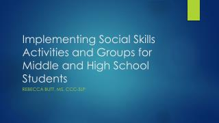 Implementing Social Skills Activities and Groups for Middle and High School Students