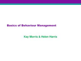Basics of Behaviour  Management