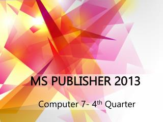 MS PUBLISHER 2013