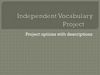 Independent Vocabulary Project