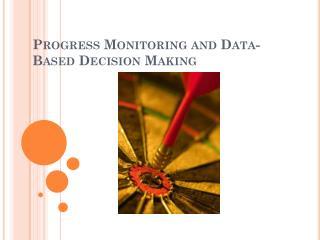 Progress Monitoring and Data-Based Decision Making