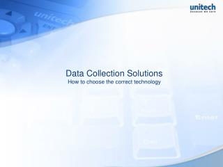 Data Collection Solutions How to choose the correct technology