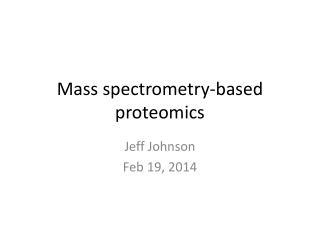 Mass spectrometry-based proteomics