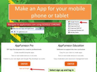 Make an App for your mobile phone or tablet