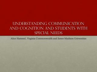 Understanding Communication and Cognition and Students with special needs