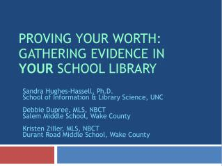 Proving Your Worth : Gathering  Evidence in  YOUR  School Library