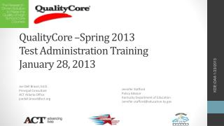 QualityCore –Spring 2013  Test Administration Training January 28, 2013