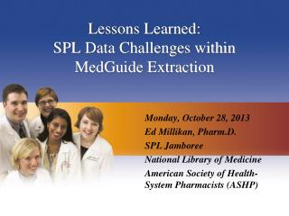 Lessons  Learned: SPL  Data Challenges within MedGuide Extraction
