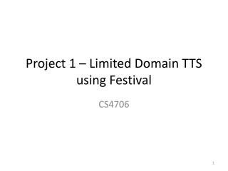 Project 1 � Limited Domain TTS using Festival