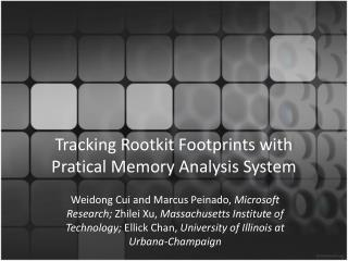 Tracking Rootkit Footprints with Pratical Memory Analysis System