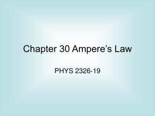 chapter 30 ampere s law