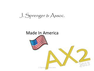 J. Sprenger & Assoc. Made In America