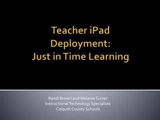 Teacher  iPad Deployment: Just  in Time Learning