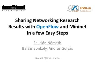 Sharing Networking Research Results with  OpenFlow  and Mininet in a few Easy Steps