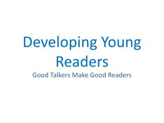 Developing Young Readers