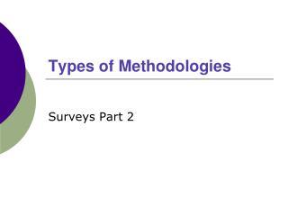 Types of Methodologies