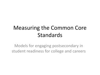 Measuring the Common Core Standards