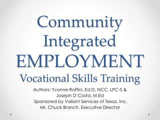 Community  Integrated  EMPLOYMENT Vocational Skills Training