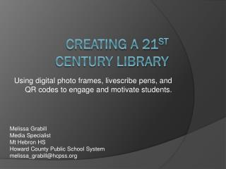 Creating a 21 st  Century Library