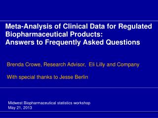 Meta-Analysis of Clinical Data for Regulated Biopharmaceutical Products:   Answers to Frequently Asked Questions