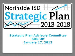 Strategic Plan Advisory Committee Kick Off January 17, 2013