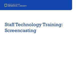 Staff Technology Training: Screencasting