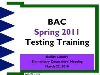 BAC  Spring  2011  Testing Training