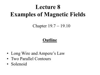 lecture 8 examples of magnetic fields