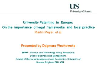 UniversityPatenting in Europe: On the importance of  legal  frameworks and  local practice Martin  Meyer   et