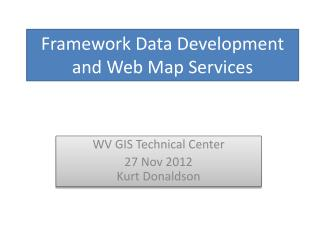 Framework Data Development and Web Map Services