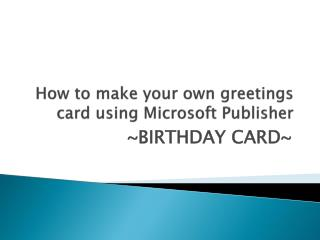 How to make your own greetings card using Microsoft Publisher